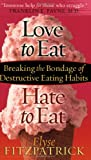 Love to Eat, Hate to Eat, Elyse Fitzpatrick, 0736914382
