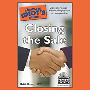 The Complete Idiot's Guide to Closing the Sale Audiobook