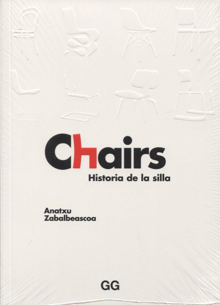 Chairs. Historia de la silla: Amazon.es: Zabalbeascoa Conca ...
