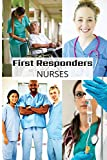 First Responder Nurse Journal: Caring Is What We Do
