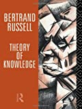 Theory of Knowledge, Bertrand Russell, 0415082986