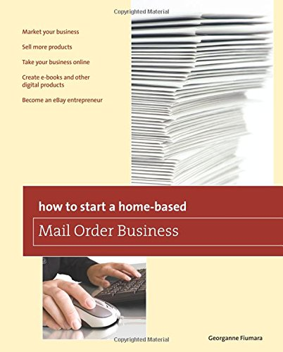 How to Start a Home-based Mail Order Business (Home-Based Business Series) pdf