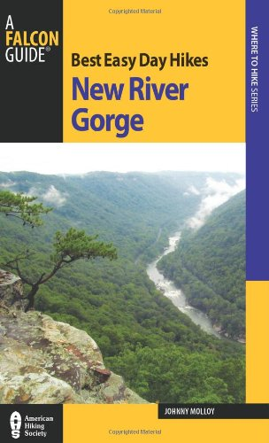 Best Easy Day Hikes New River Gorge (Best Easy Day Hikes Series) (Best Hiking In West Virginia)
