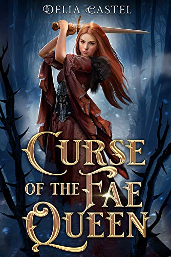 Curse of the Fae Queen by [Castel, Delia]
