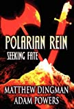 Polarian Rein, Matthew Dingman and Adam Powers, 1462674593