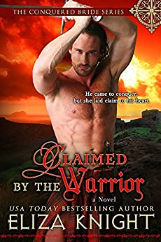 Claimed by the Warrior (Conquered Bride Series Book 3) by [Knight, Eliza]