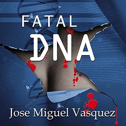 Fatal DNA