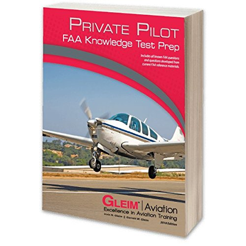 Gleim - Private Pilot FAA Knowledge Test 2018 Edition