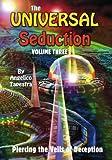 The Universal Seduction: Piercing the Veils of Deception, Volume 3