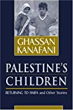 img - for Palestine's Children: Returning to Haifa and Other Stories by Ghassan Kanafani (30-Apr-2000) Paperback book / textbook / text book