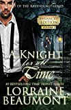 A KNIGHT FOR ALL TIME : Ravenhurst Series Vol. 3 - Enhanced Edition (Time Travel Romance) Includes Now and Forever