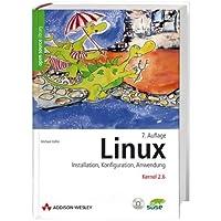 Linux: Installation, Konfiguration, Anwendung - 7. Auflage (Open Source Library)