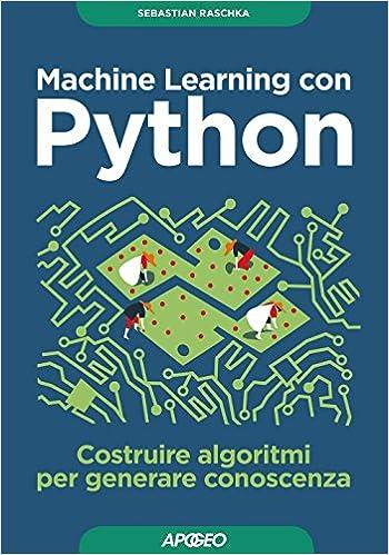 Amazon.it: Machine learning con Python. Costruire algoritmi per ...