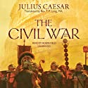 The Civil War Audiobook by Julius Caesar Narrated by Robin Field