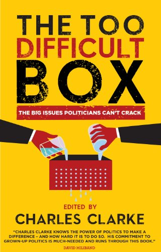 (The 'Too Difficult' Box: The Big Issues Polititians Can't Crack)