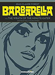 Barbarella : Barbarella and The Wrath of the Minute-Eater: Slightly Oversized Edition