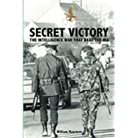 Secret Victory: The Intelligence War that beat the IRA