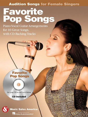 Favorite Pop Songs - Audition Songs for Female Singers: Piano/Vocal/Guitar Arrangements with CD Backing Tracks