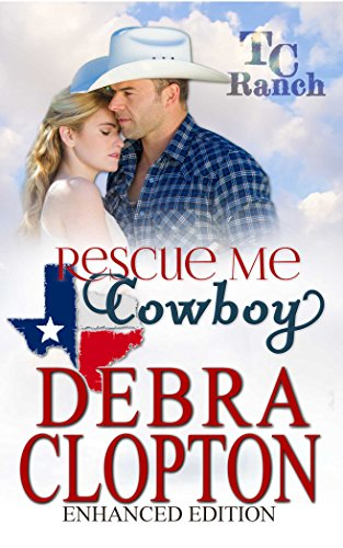 - RESCUE ME, COWBOY Enhanced Edition (Turner Creek Ranch Book 2)