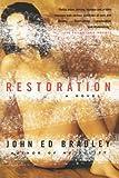 Restoration, John Ed Bradley, 0385721161