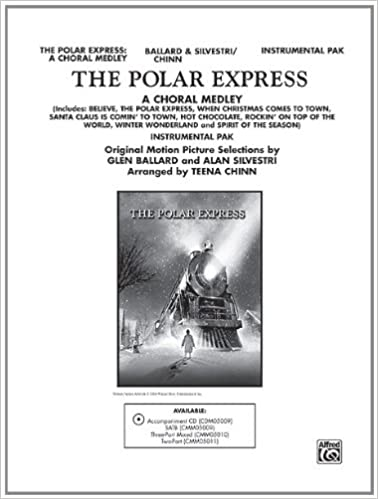 The Polar Express When Christmas Comes To Town.The Polar Express A Choral Medley Includes Believe The