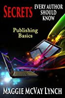 Secrets Every Author Should Know: Indie Publishing Basics Front Cover