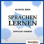 Sprachen lernen einfach anders: Kreatives Lernen mit Merktechniken | Ulrich Bien