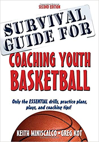 Survival Guide for Coaching Youth Basketball 2nd Edition: Keith ...