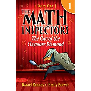 The Math Inspectors 1: The Case Of The Claymore Diamond (a funny mystery for kids ages 9-12)