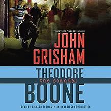 Theodore Boone: The Scandal: Theodore Boone, Book 6