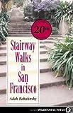 Stairway Walks in San Francisco by Adah Bakalinsky (2004-05-03)