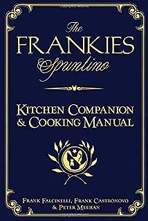 The Frankies Spuntino Kitchen Companion & Cooking Manual (1579654150)   Amazon price tracker / tracking, Amazon price history charts, Amazon price watches, Amazon price drop alerts