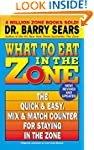 What to Eat in the Zone: The Quick &...