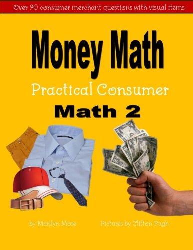 Money Math Practical Consumer Math 2 (Money Math Book 5 Practical Consumer Math) (Volume ()