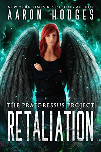 Retaliation (The Praegressus Project Book 3) by [Hodges, Aaron]