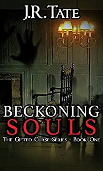 Beckoning Souls: A Horror Story (The Gifted Curse Series Book 1) by [Tate, J.R.]