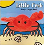 Little Crab: Finger Puppet Book: (Finger Puppet Book for Toddlers and Babies, Baby Books for First Year, Animal Finger…