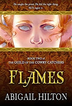 Flames (The Guild of the Cowry Catchers Book 2) by [Hilton, Abigail]