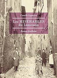 Les Misérables du Limousin par Camille Leymarie