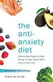 #8: The Anti-Anxiety Diet: A Whole Body Program to Stop Racing Thoughts, Banish Worry and Live Panic-Free