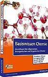 Basiswissen Chemie: Grundlagen der Allgemeinen, Anorganischen und Organischen Chemie (Pearson Studium - Chemie)