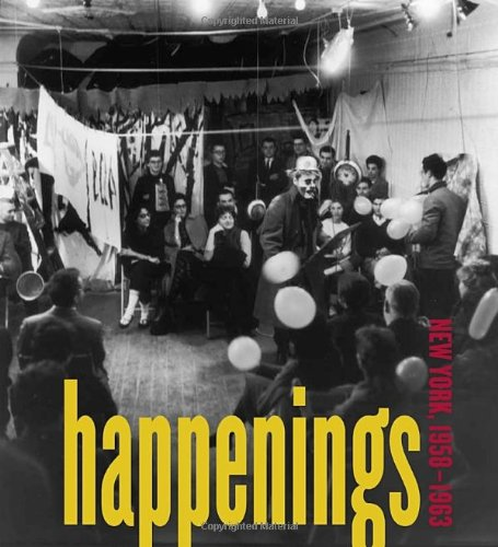 Happenings: New York, 1958-1963 (Pace Gallery, New York: Exhibition Catalogues) - New York Exhibition