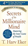 secrets of the millionaire mind mastering the inner game of wealth by t harv eker 2005 02 15