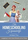 The Homeschooling Housewife: Juggling it all, one priority at a time