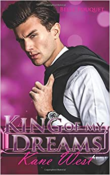 King of my Dreams - Kane West: Volume 1