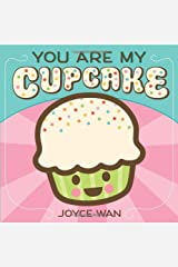 You Are My Cupcake by Joyce Wan(2011-08-01) Unknown Binding