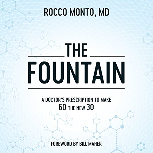 The Fountain: A Doctor's Prescription to Make 60 the New 30