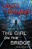 """The Girl on the Bridge - A McCabe and Savage Thriller"" av James Hayman"
