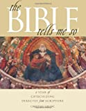 The Bible Tells Me So: A Year of Catechizing Directly from Scripture