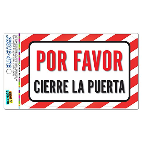 Por Favor Cierre La Puerta Please Close The Door Or Gate Spanish SLAP-STICKZ(TM) Premium Laminated Sticker Sign Close Door Spanish
